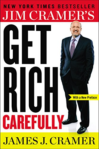 (Jim Cramer's Get Rich Carefully)