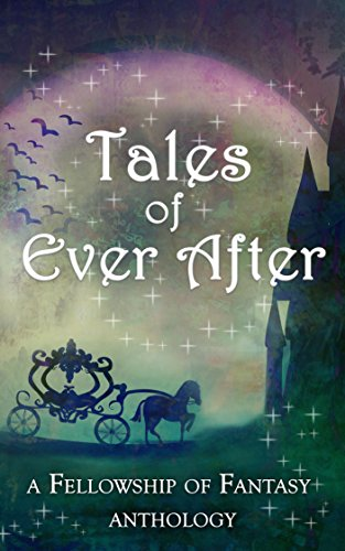 Tales of Ever After: A Fellowship of Fantasy Anthology by [Burke, H. L. ,  McGilvery, Alex, Palmer, L., Walker, Kristen S. , Engel, Gretchen E.K., Capes, Ashley, Twitchell, Annie Louise , Daigle, Arthur, Driver, D. G. , Hackman, J.M. , Sarah Ashwood , Jezowski, Savannah, Kendra E. Ardnek,  Emily Martha Sorensen, Lia London, E. J. Kitchens ]