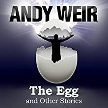 The Egg and Other Stories Audiobook by Andy Weir Narrated by Jonathan Davis, Christy Romano, R. C. Bray