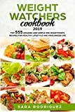 Weight Watchers Cookbook 2019: TOP 555 Amazing and Simple WW SmartPoints Recipes for healthy lifestyle and prolonged life