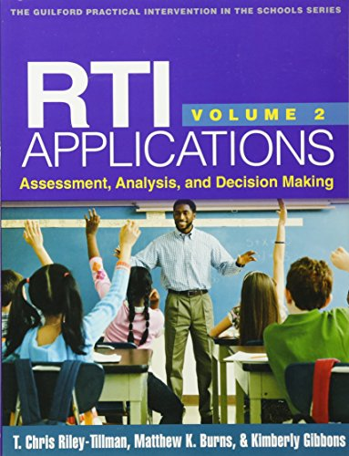RTI Applications, Volume 2: Assessment, Analysis, and Decision Making (The Guilford Practical Intervention in the Schools Series)