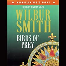 Birds of Prey: Courtney 3, Book 1 Audiobook by Wilbur Smith Narrated by Martin Shaw