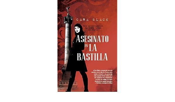 Asesinato en la Bastilla (Bonus) (Spanish Edition) - Kindle edition by Cara Black, Silvia Melón Carraro. Literature & Fiction Kindle eBooks @ Amazon.com.