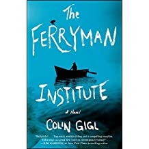 The Ferryman Institute: A Novel