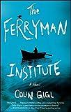 The Ferryman Institute: A Novel