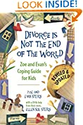 #9: Divorce Is Not the End of the World: Zoe's and Evan's Coping Guide for Kids