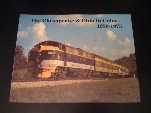 The Chesapeake & Ohio in color: 1950-1975 for sale  Delivered anywhere in USA