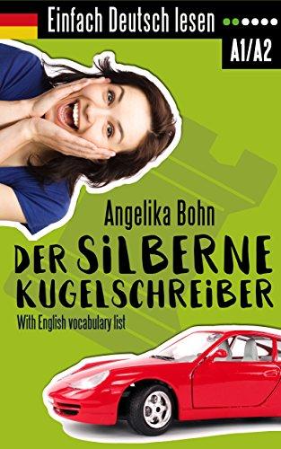 Einfach Deutsch lesen: Der silberne Kugelschreiber - Kurzgeschichten ...