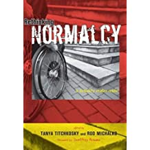 Rethinking Normalcy: A Disability Studies Reader