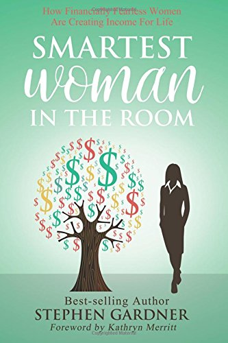 Download Smartest Woman in the Room: How Financially Fearless Women Are Creating Income For Life ebook
