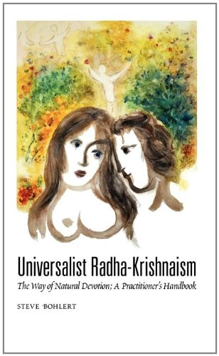 Universalist Radha-Krishnaism: The Way of Natural Devotion; A Practitioner's Handbook