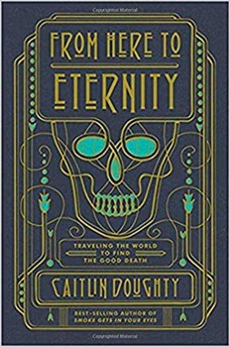 [By Caitlin Doughty ] From Here to Eternity: Traveling the World to Find the Good Death 1st Edition (Hardcover)【2018】by Caitlin Doughty (Author) (Hardcover)