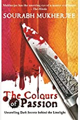 The Colours of Passion: Unravelling Dark Secrets Behind the Limelight Paperback