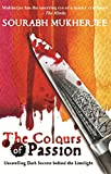 The Colours of Passion: Unravelling Dark Secrets Behind the Limelight