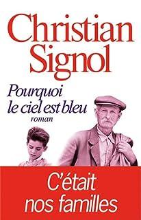 Pourquoi le ciel est bleu : roman, Signol, Christian