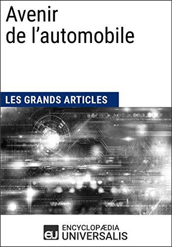 Avenir de l?automobile: Les Grands Articles d'Universalis (French Edition)