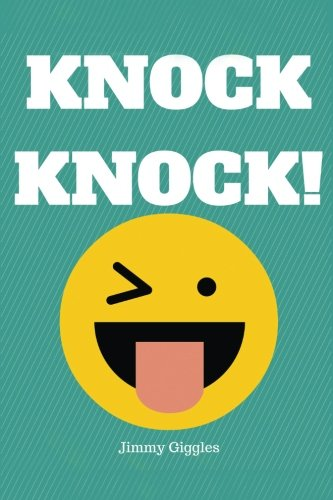 Knock Knock!: Over 100 Funny Knock Knock Jokes for Kids (Best Jokes for Kids) (Volume 1)