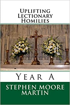 Uplifting Lectionary Homilies: Year A