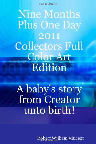 Read Online Nine Months Plus One Day 2011 Collectors Full Color Art ebook