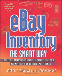 Ebay Inventory The Smart Way How To Find Great Sources And Manage Your Merchandise To Maximize Profits On The World S 1 Auction Site Sinclair Joseph T Hanks Jeremy 9780814473597 Amazon Com Books