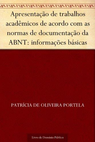 Apresentação de trabalhos acadêmicos de acordo com as normas de documentação da ABNT: informações básicas