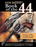 Gun Digest Book of the 44, John Taffin, 0896894169