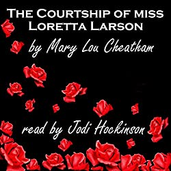 The Courtship of Miss Loretta Larson