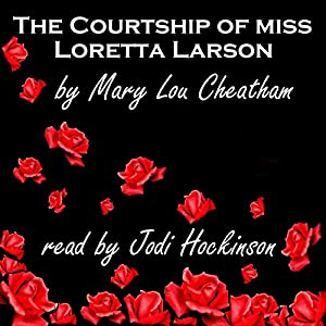 The Courtship of Miss Loretta Larson Audiobook