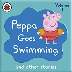 Peppa Pig: Peppa Goes Swimming and Other Audio Stories Hörbuch