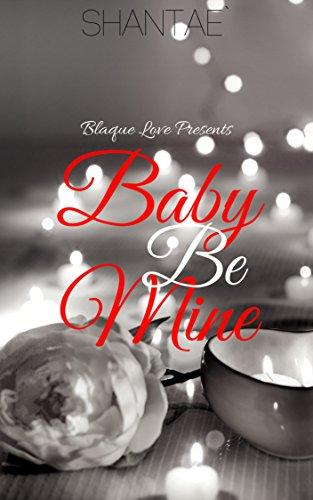 Baby Be Mine (A Novella)