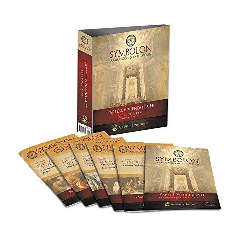 Symbolon: The Catholic Faith Explained - PART 2 - Leader Guide (Spanish Edition)