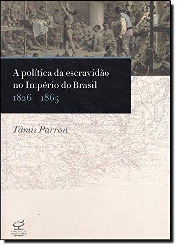 A Política da Escravidão no Império do Brasil