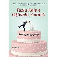 Tuzlu Kahve Çiftetelli - Gerdek: A'dan Z'ye Düğün Psikolojisi