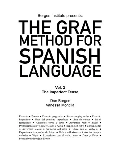 The Graf Method for Spanish Language, Vol 3: The Imperfect Tense (Spanish Edition)