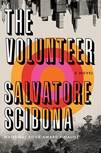 The Volunteer: A Novel by [Scibona, Salvatore]