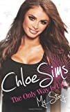 Chloe Sims - The Only Way Is Up - My Story by Chloe Sims (2012-11-05)