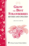 Grow the Best Strawberries: Storey's Country Wisdom Bulletin A-190 (Storey Country Wisdom Bulletin, a-190)