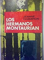 Hermanos Montaurian, Los