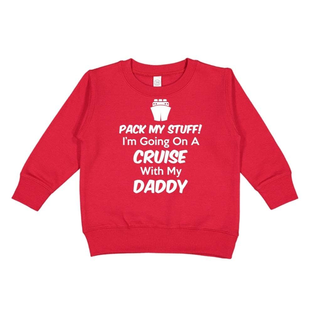 Im Going On A Cruise with My Daddy Toddler//Kids Sweatshirt Pack My Stuff