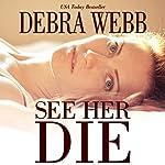 See Her Die | Debra Webb