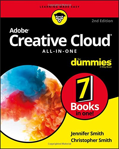 Adobe Creative Cloud All-in-One For Dummies (Adobe Illustrator Cc Book)