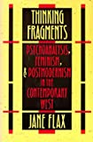 img - for Thinking Fragments: Psychoanalysis, Feminism, and Postmodernism in the Contemporary West by Jane Flax (1990-12-18) book / textbook / text book