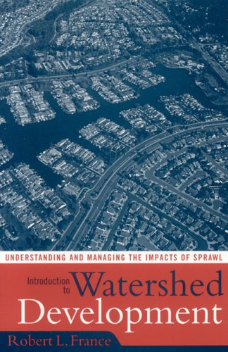 Introduction to Watershed Development: Understanding and Managing the Impacts of Sprawl