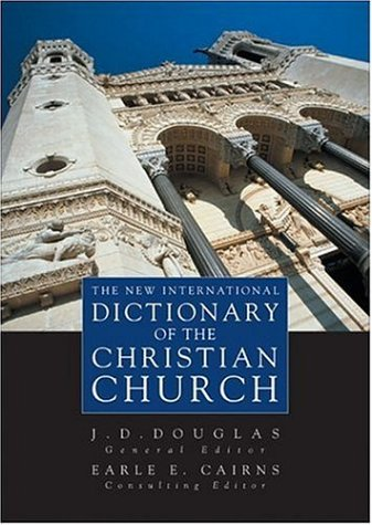 New International Dictionary of the Christian Church, The