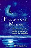 Fingernail Moon, Jan Webster, 0340694645