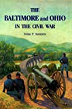 The Baltimore and Ohio in the Civil War, Festus P. Summers, 1879664135