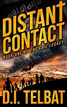 DISTANT CONTACT: Book One of The COIL Legacy by [Telbat, D.I.]