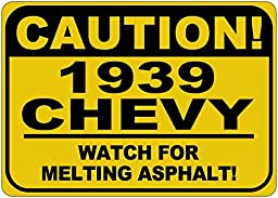 1939 39 CHEVY Caution Melting Asphalt Sign - 12 x 18 Inches