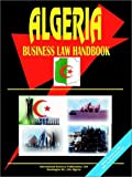 Algeria Business Law Handbook, U. S. A. Global Investment Center Staff, 0739795074