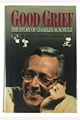 Good Grief!: The Story of Charles M. Schulz by Rheta Grimsley Johnson (1989-09-03) Hardcover